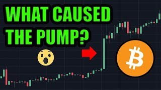 Bitcoin I Know What Caused The Bitcoin Pump… And This Is Just The Beginning.