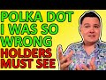 I WAS WRONG ABOUT POLKA DOT CRYPTO… IF YOU HOLD THIS ALTCOIN THEN YOU MUST WATCH THIS VIDEO