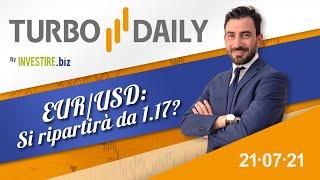EUR/USD Turbo Daily 21.07.2021 - EUR/USD: si ripartirà da 1.17?