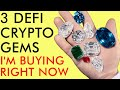 3 DEFI CRYPTO GEMS I'M BUYING NOW - SICK GAINS TIME!!!