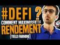 DeFi : Comment maximiser le rendement ? (Yield Farming)