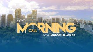 ✅ Morning Call AO VIVO 18/06/19 Eleven Financial
