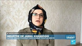 Meurtre de Jamal Khashoggi : le combat de sa fiancée pour connaître la vérité