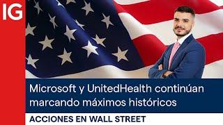 MICROSOFT CORP. Microsoft y UnitedHealth continúan marcando máximos históricos   Acciones de Wall Street