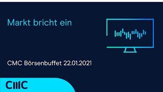 Markt bricht ein (CMC Börsenbuffet 22.1.21)