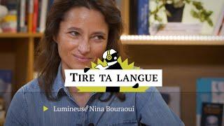 Lumineuse Nina Bouraoui