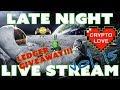 Crypto Love Late Night Live Stream!!!