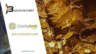 "GOLD - USD ""Buzz on the Street"" Show: Clarity Gold (OTC: CLGCF) (CSE: CLAR) Deep Gold Mineralization"