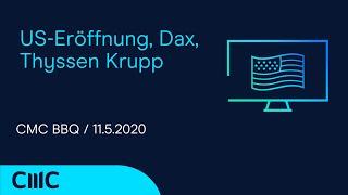 THYSSENKRUPP AG O.N. US-Eröffnung, Dax, Thyssen Krupp (CMC TV BBQ 11.05.2020)