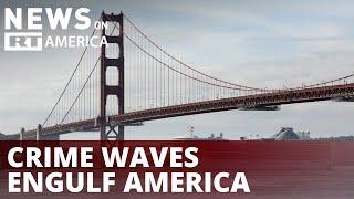 Crime waves engulf America coast to coast