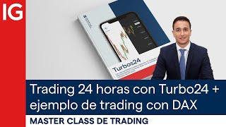 DAX30 PERF INDEX Master Class: Trading 24 horas con los Turbo24 de IG + ejemplo de operativa en el DAX