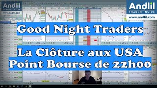 CAC40 INDEX Good Night Traders Live à 22h01 : AT Dax 30, Cac 40, Dow Jones , Nasdaq par Benoist Rousseau Andlil