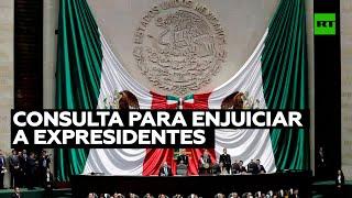 México aprueba la consulta propuesta por López Obrador para enjuiciar a expresidentes