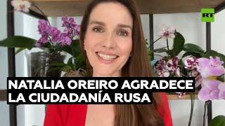 Natalia Oreiro agradece a Rusia por la ciudadanía que el país le otorgó