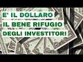 Il Dollaro è il Nuovo Bene Rifugio. Ti Spiego Perchè