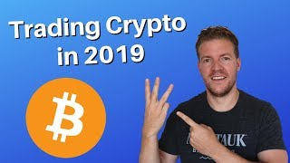 Crypto Trading in 2019 - 3 Things You Need to Know