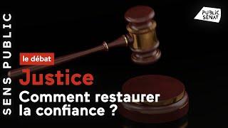 Justice : comment restaurer la confiance ?