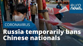 Russia temporarily bans Chinese nationals from entering country amid coronavirus outbreak