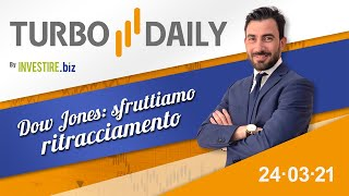 DOW JONES INDUSTRIAL AVERAGE Turbo Daily 24.03.2021 - Dow Jones: sfruttiamo ritracciamento
