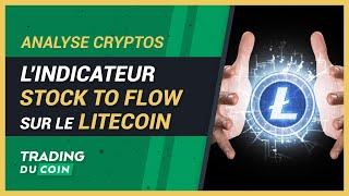 LITECOIN L'INDICATEUR STOCK TO FLOW SUR LE LITECOIN