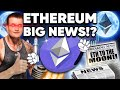 Ethereum Has BIG NEWS!!! ETH Will Explode On This DAY!!