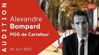 CARREFOUR Stratégie et avenir de Carrefour : audition d'Alexandre Bompard, président du groupe