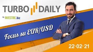 EUR/USD Turbo Daily 22.02.2021 - Focus su EUR/USD