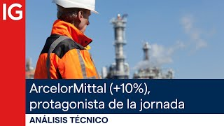 ARCELORMITTAL SA ArcelorMittal (+10%) se establece como protagonista de la jornada