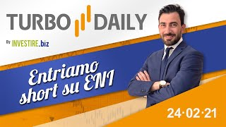 ENI Turbo Daily 24.02.2021 - Entriamo short su ENI