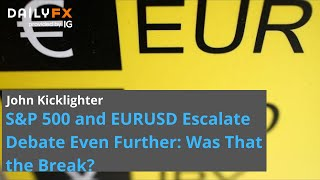EUR/USD EURUSD Pressure Building while Anxious Traders Weigh: Did S&P 500 Break
