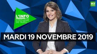 L'Info avec Stéphanie De Muru - Mardi 19 novembre 2019