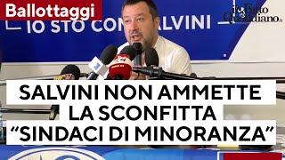 """Elezioni 2021, Salvini non ammette sconfitta e dice: """"Sindaci eletti da minoranze di minoranze"""""""