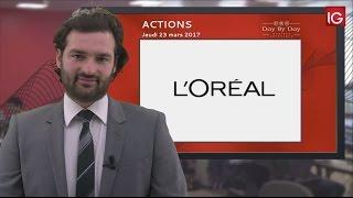 LOREAL Bourse - Action l'Oréal, nouveau sommet historique - IG 23.03.2017