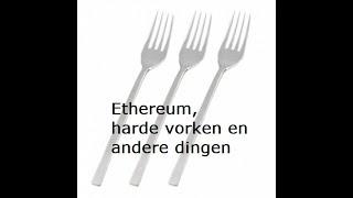 ETHEREUM (210) Ethereum, harde vorken en andere dingen