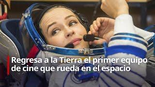 EN VIVO: Regresa a la Tierra el primer equipo de cine que rueda en el espacio