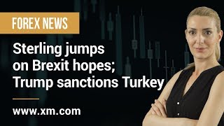 Forex News: 15/10/2019 - Sterling jumps on Brexit hopes; Trump sanctions Turkey