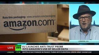 AMAZON.COM INC. EU probes Amazon over 'monopoly' concerns – Galloway