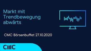 Markt mit Trendbewegung abwärts (CMC Börsenbuffet 27.10.20)