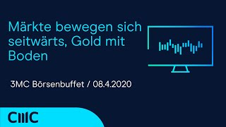 GOLD - USD Märkte bewegen sich seitwärts, Gold mit Boden (CMC Börsenbuffet 8.4.20)