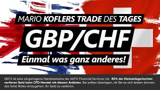 GBP/CHF GBP/CHF - einmal was ganz anderes!