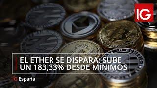 ETHEREUM El Ethereum se dispara y sube un 183,88% desde principios de marzo