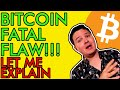 BREAKING! CRITICAL BITCOIN FLAW EXPOSED!?!? IS IT ALL OVER? [You Need To Watch This Now]