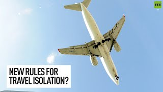 Government ponder changing travel isolation rules