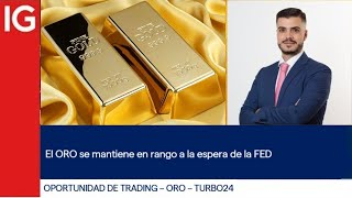GOLD - USD EL ORO se mantiene en Rango a la espera de la FED