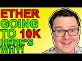 Ethereum $10,000 Coming, Here's Why! [Price Prediction]