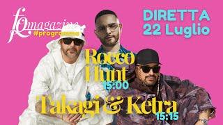 AMP LIMITED Rocco Hunt, Takagi & Ketra, i re dei tormentoni in diretta con FqMagazine