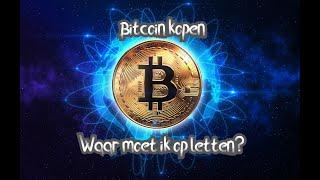 BITCOIN (335) Bitcoin kopen waar moet ik op letten