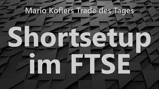 FTSE 100 Trade des Tages - Short Setup im FTSE