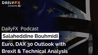 AMP LIMITED Euro, DAX 30 Outlook with Brexit & Technical Analysis