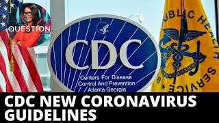 CDC sets new guidelines to combat COVID-19 infections